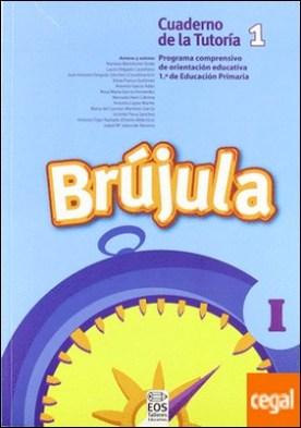 Brújula I (Cuaderno del alumno, 1º E.P.) . Programa comprensivo de orientación para E.P.