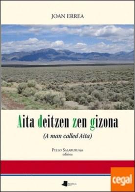 Aita deitzen zen gizona . (A man called Aita)
