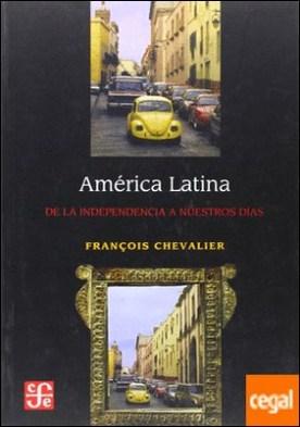 América Latina : De la Independencia a nuestros días