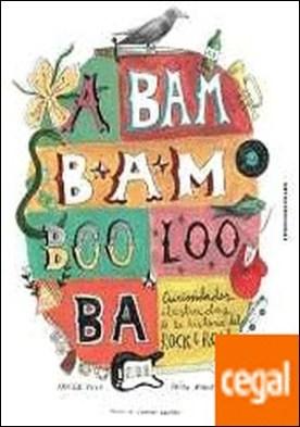 A bam bam boo loo ba . Curiosidades ilustradas de la historia del Rock¿n¿roll por Burutarán Nacher, Saioa