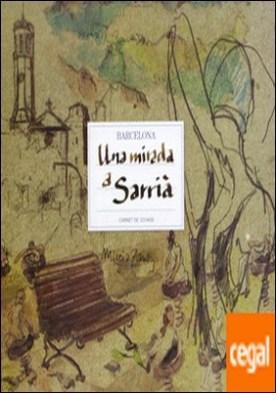 Carnet de voyage . una mirada a Sarrià por Serra Zantop, Mireia