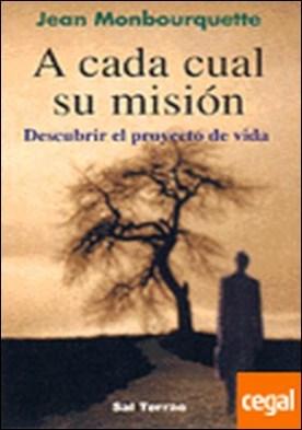 061 - A cada cual su misión . Descubrir el proyecto de vida