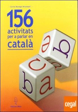 156 activitats per a parlar en català por Monegal Mirambell, Carme