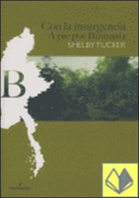 Con la insurgencia . A pie por Birmania