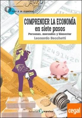 Comprender la economía en siete pasos . Personas, mercados y bienestar