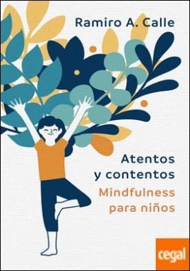 Atentos y contentos . Mindfulness para niños
