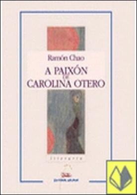 A paixón de Carolina Otero