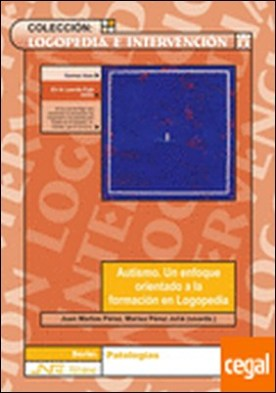 Autismo. Un enfoque orientado a la formación en Logopedia