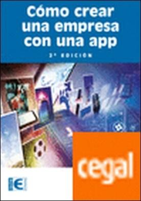 Cómo crear una empresa con una app. 2ª ed. por Martínez, Pablo A. PDF