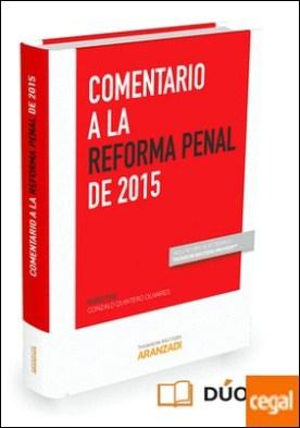 Comentario a la reforma penal de 2015 (Papel + e-book) por Quintero Olivares, Gonzalo PDF