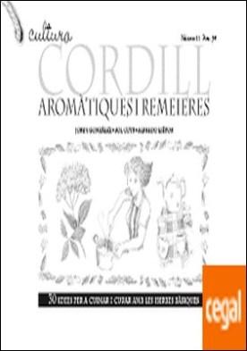 Aromàtiques i remeieres . 30 idees per a cuinar i curar amb les herbes bàsiques por González García, Jordi PDF