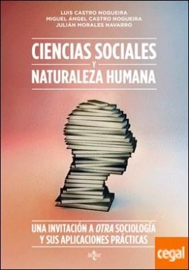 Ciencias sociales y naturaleza humana . Una invitación a Otra Sociología y sus aplicaciones prácticas