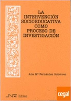 17. La intervención socioeducativa como proceso de investigación . una experiencia de reflexión-acción en centros de menores
