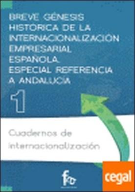 Breve génesis histórica de la internacionalización empresarial española . especial referencia a Andalucía