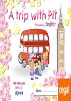 A trip with Pit. Papapapú English. Pre-Primary Level C por Campuzano Valiente, María Dolores PDF