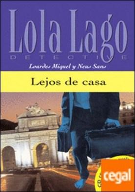 Colección Lola Lago. Lejos de casa. Libro + CD.