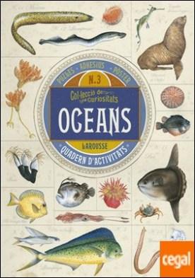 Col.lecció de curiositats. Oceans