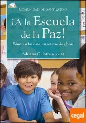 ¡A la escuela de la paz! . Educar a los niños en un mundo global