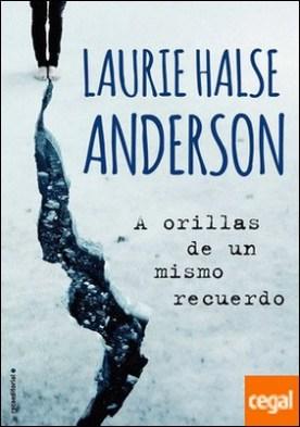 A orillas de un mismo recuerdo por Halse Anderson, Laurie PDF