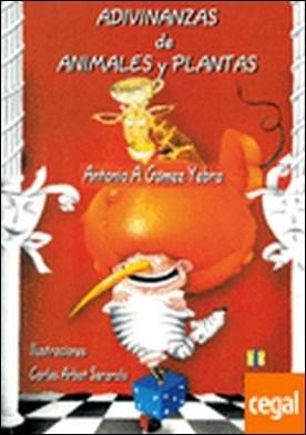 Adivinanzas de animales y plantas por Gómez Yebra, Antonio A.