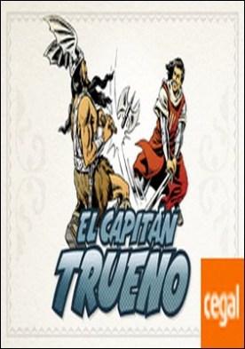 ¡A sangre y fuego! (fascículos: 1 - 48) (nueva edición) (El Capitán Trueno [edición facsímil de colección] 1)