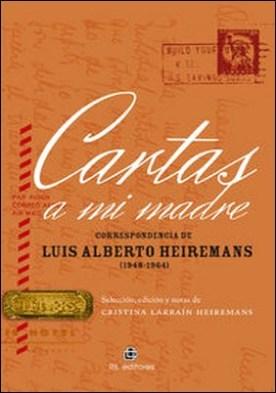 Cartas a mi madre. Correspondencia de Luis Alberto Heiremans (1948-1964)