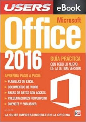Office 2016 - Guia práctica: Todo lo nuevo de la última versión. La suite imprescindible en la oficina por Claudio Peña PDF