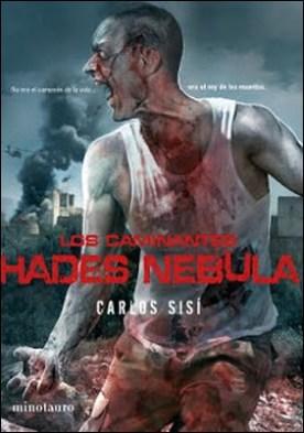 Los caminantes: Hades Nebula: No era el campeón de la vida ... era el rey de los muertos por Carlos Sisí PDF