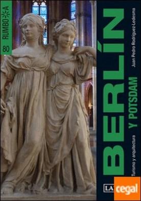 Berlín (y Potsdam), Rumbo a . Turismo y arquitectura