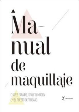 Manual de maquillaje. Santa María Novella por Carmen Pilar Pedrosa Calderón PDF