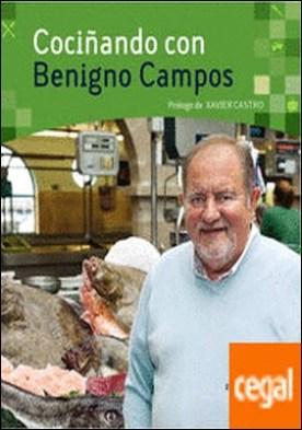 Cociñando con Benigno Campos por Campos Melón, Benigno
