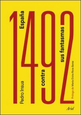 1492. España contra sus fantasmas. Prólogo de María Elvira Roca Barea