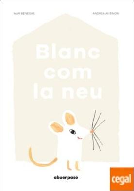 Blanc com la neu por Benegas Ortiz, Mar PDF