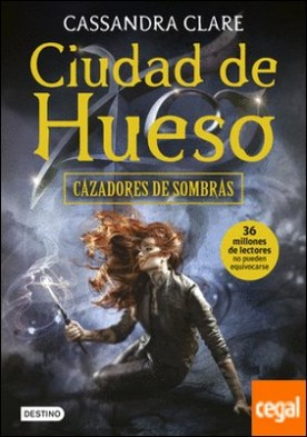 Ciudad de Hueso . Cazadores de sombras 1