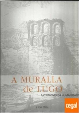 A muralla de Lugo . patrimonio da humanidade