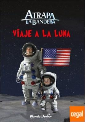 Atrapa la bandera. Viaje a la Luna . Cuento