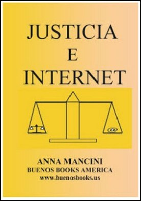 Justicia e Internet, una filosofía del derecho para el mundo Virtual por Anna MANCINI
