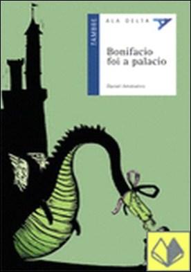 Bonifacio foi a palacio por Daniel Ameixeiro (Seudónimo), -Alvarez Iglesias, Daniel PDF