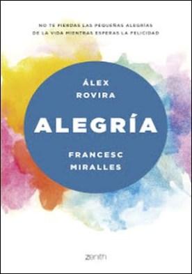 Alegría por Álex Rovira Celma Francesc Miralles