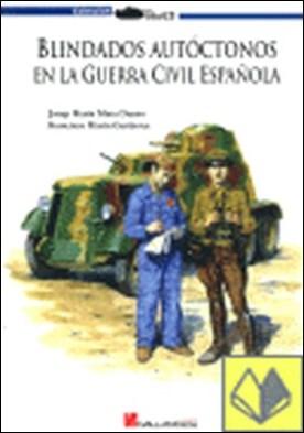 Blindados autóctonos en la guerra civil española . ...ESPAÑOLA por Mata Duaso, José María