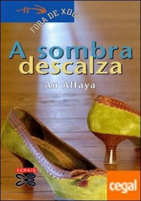 A sombra descalza por Alfaya, An PDF