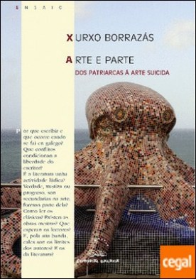 Arte e parte. Dos patriarcas á arte suicida