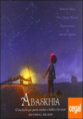 Abaskhia. El muchacho que quería enseñar a hablar a las vacas . El muchacho que quería enseñar a hablar a las vacas