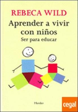 Aprender a vivir con niños . Ser para educar