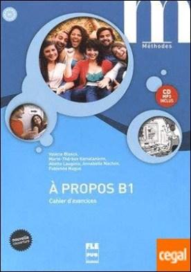 A propos B1 - Cahier d'exercices