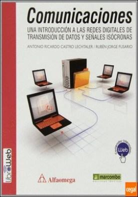 COMUNICACIONES . UNA INTRODUCCIÓN A LAS REDES DIGITALES DE TRANSMISIÓN DE DATOS Y SEÑALES ISOCRONAS