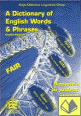 A dictionary of English words and phrases English-Spanish = Diccionario de palabras inglesas con las frases Inglés-Español por Merino, Ana PDF