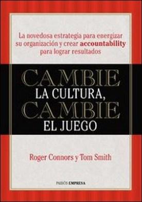 Cambie la cultura, cambie el juego por Roger Connors, Tom Smith
