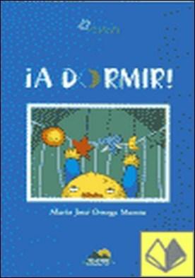 ¡A dormir! por Ortega Martín, María José PDF
