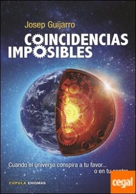 Coincidencias imposibles . Cuando el universo conspira a tu favor... o en tu contra